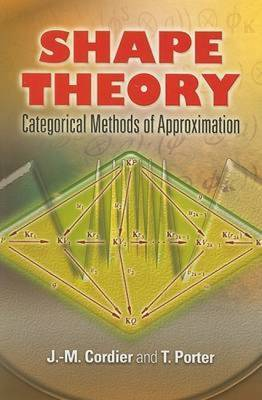 Shape Theory: Categorical Methods of Approximation