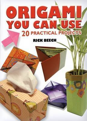 Origami You Can Use: 20 Practical Projects