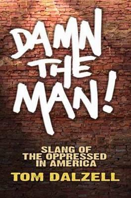 Damn the Man!: Slang of the Oppressed in America