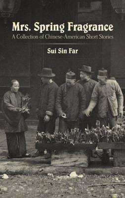 Mrs. Spring Fragrance: A Collection of Chinese-American Short Stories