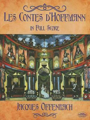 Jacques Offenbach: Les Contes D'hoffmann in Full Score