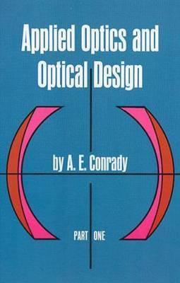 Applied Optics and Optical Design: Part 1