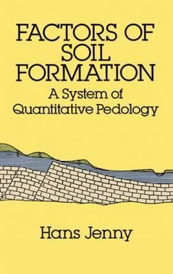 Factors of Soil Formation: A System of Quantitative Pedology