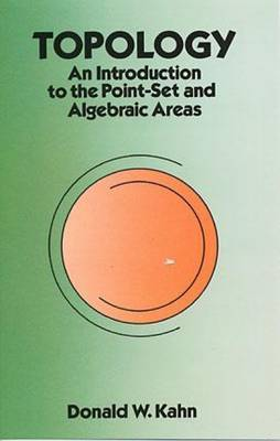 Topology: An Introduction to the Point-Set and Algebraic Areas