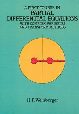 A First Course in Partial Differential Equations with Complex Variables and Transform Methods