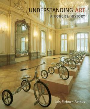 Cengage Advantage Books: Understanding Art: A Concise History (with Artexperience Online Printed Access Card)