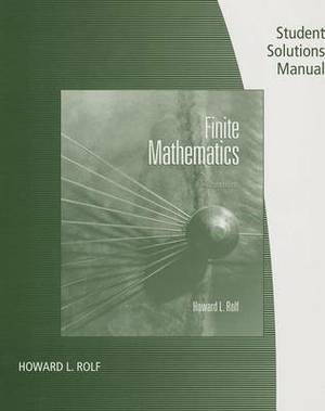 Student Solutions Manual for Rolf's Finite Mathematics, 7th