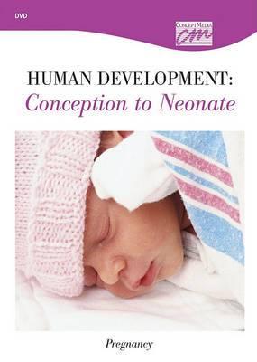 Human Development: Conception to Neonate: Pregnancy (DVD)