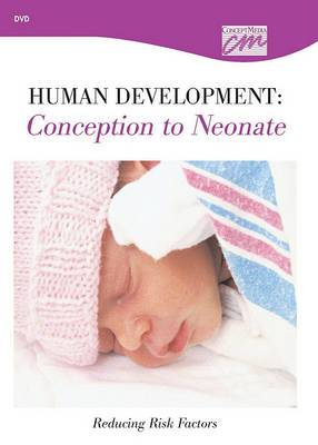 Human Development: Conception to Neonate: Reducing Risk Factors
