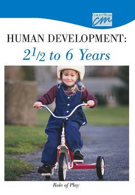 Human Development: 2 1/2 to 6 Years: Role of Play (DVD)