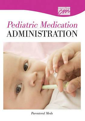 Pediatric Medication Administration: Parenteral Meds (DVD)