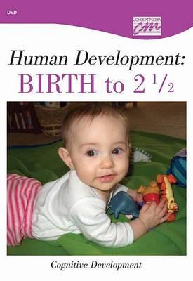 Human Development: Birth to 21/2 Cognitive Development (DVD)