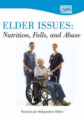 Elder Issues: Nutrition, Falls and Abuse: Nutrition for Independent Elders (DVD)