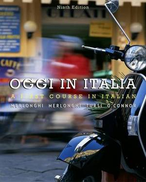 Student Activities Manual for Merlonghi/Merlonghi/Tursi/O'Connor's Oggi in Italia