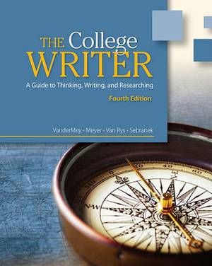 The College Writer: A Guide to Thinking, Writing, and Researching