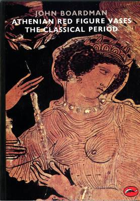 Athenian Red Figure Vases: The Classical Period: A Handbook
