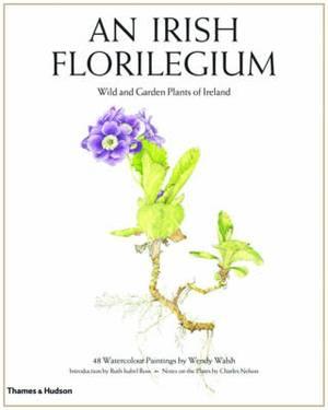 An Irish Florilegium: Wild and Garden Plants of Ireland: v. 1