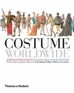 Costume Worldwide: A Historical Sourcebook