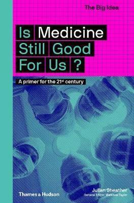Is Medicine Still Good for Us?