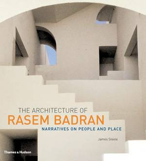 The Architecture of Rasem Badran: Narratives on People and Place