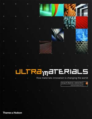 Ultra Materials: How Materials Innovation is Changing the World