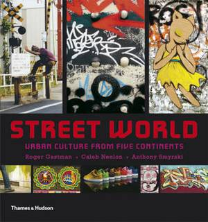 Street World: Urban Culture from Five Continents
