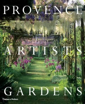 Provence * Artists * Gardens