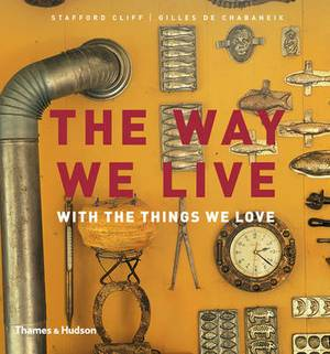 The Way We Live: With the Things We Love