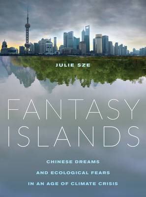 Fantasy Islands: Chinese Dreams and Ecological Fears in an Age of Climate Crisis