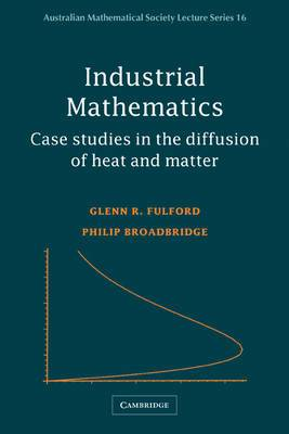 Industrial Mathematics: Case Studies in the Diffusion of Heat and Matter