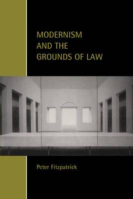 Cambridge Studies in Law and Society: Modernism and the Grounds of Law