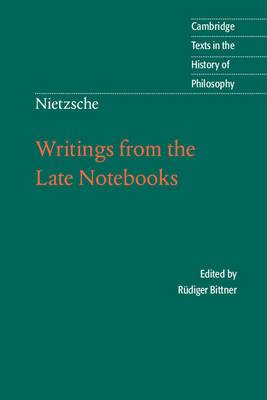 Nietzsche: Writings from the Late Notebooks