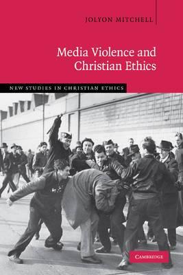Media Violence and Christian Ethics