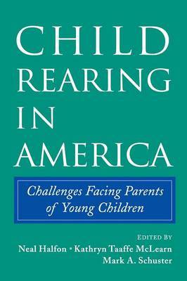 Child Rearing in America: Challenges Facing Parents with Young Children