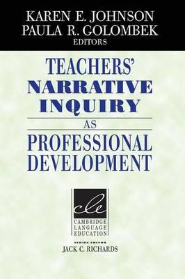 Teachers' Narrative Inquiry as Professional Development
