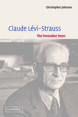 Claude Levi-Strauss: The Formative Years