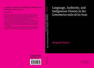 Cambridge Iberian and Latin American Studies: Language, Authority, and Indigenous History in the Comentarios reales de los Incas