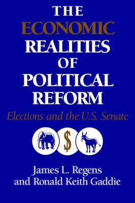 The Economic Realities of Political Reform: Elections and the US Senate