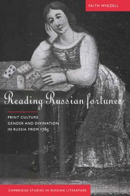 Reading Russian Fortunes: Print Culture, Gender and Divination in Russia from 1765