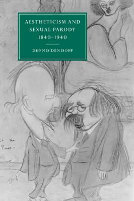 Aestheticism and Sexual Parody 1840-1940