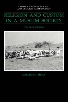 Religion and Custom in a Muslim Society: The Berti of Sudan