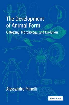 The Development of Animal Form: Ontogeny, Morphology, and Evolution