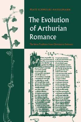 The Evolution of Arthurian Romance: The Verse Tradition from Chretien to Froissart