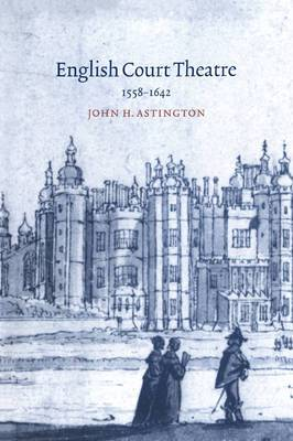 English Court Theatre, 1558-1642