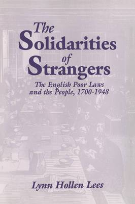 The Solidarities of Strangers: The English Poor Laws and the People, 1700-1948