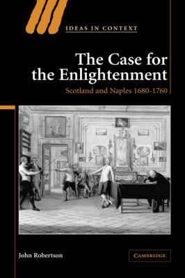 The Case for the Enlightenment: Scotland and Naples 1680-1760
