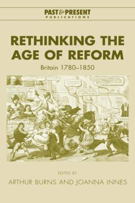 Rethinking the Age of Reform: Britain 1780-1850