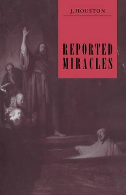 Reported Miracles: A Critique of Hume