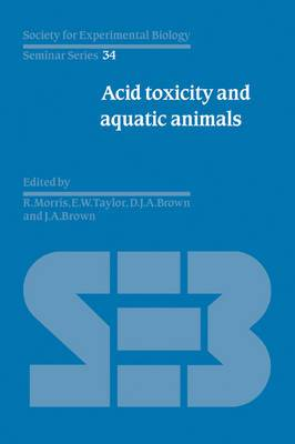 Society for Experimental Biology Seminar Series: Series Number 34: Acid Toxicity and Aquatic Animals