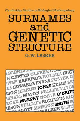 Cambridge Studies in Biological and Evolutionary Anthropology: Series Number 1: Surnames and Genetic Structure